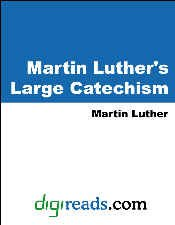 """Martin Luther's Large Catechism (English Edition)"",作者:[Martin Luther, Robert H. Fischer]"