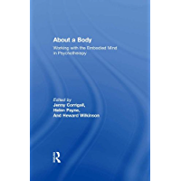 About a Body: Working with the Embodied Mind in Psychotherap…