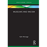 Museums and Racism (Museums in Focus) (English Edition)