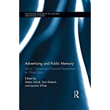 Advertising and Public Memory: Social, Cultural and Historical Perspectives on Ghost Signs (Routledge Research in Cultural and Media Studies) (English Edition)