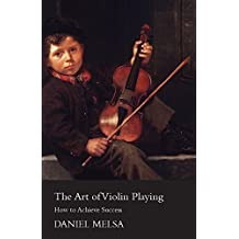 The Art of Violin Playing - How to Achieve Success (English Edition)