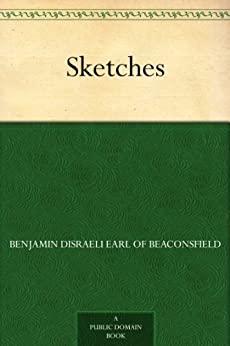 """Sketches (English Edition)"",作者:[Benjamin Disraeli]"