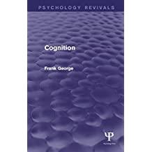 Cognition (Psychology Revivals) (English Edition)