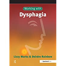 Working with Dysphagia (English Edition)