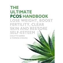 The Ultimate PCOS Handbook: Lose weight, boost fertility, clear skin and restore self-esteem (English Edition)
