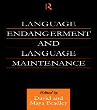 Language Endangerment and Language Maintenance: An Active Approach (English Edition)