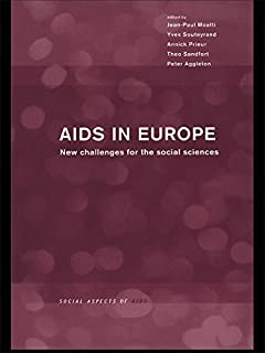 AIDS in Europe: New Challenges for the Social Sciences (Social Aspects of AIDS) (English Edition)