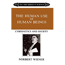 The Human Use Of Human Beings: Cybernetics And Society (English Edition)