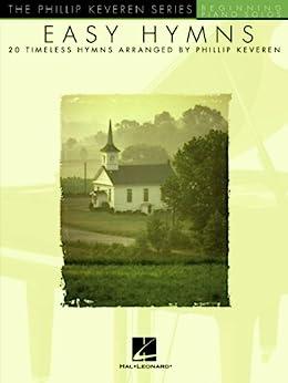 """Easy Hymns: 20 Timeless Hymns (Phillip Keveren) (English Edition)"",作者:[Phillip Keveren]"