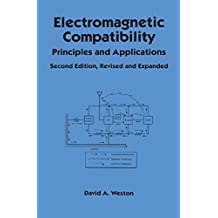Electromagnetic Compatibility: Principles and Applications, Second Edition, Revised and Expanded (Electrical and Computer Engineering Book 112) (English Edition)