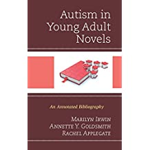 Autism in Young Adult Novels: An Annotated Bibliography (English Edition)