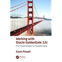 Working with Oracle GoldenGate 12c: From Implementation to Troubleshooting (English Edition)