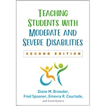 Teaching Students with Moderate and Severe Disabilities, Second Edition (English Edition)