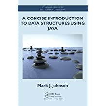 A Concise Introduction to Data Structures using Java (Chapman & Hall/CRC Textbooks in Computing Book 11) (English Edition)