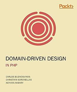 """Domain-Driven Design in PHP (English Edition)"",作者:[Carlos Buenosvinos, Christian Soronellas, Keyvan Akbary]"
