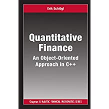 Quantitative Finance: An Object-Oriented Approach in C++ (Chapman and Hall/CRC Financial Mathematics Series) (English Edition)