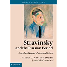 Stravinsky and the Russian Period: Sound and Legacy of a Musical Idiom (Music since 1900) (English Edition)