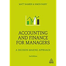 Accounting and Finance for Managers: A Decision-Making Approach (English Edition)