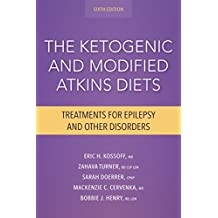The Ketogenic and Modified Atkins Diets: Treatments for Epilepsy and Other Disorders (English Edition)