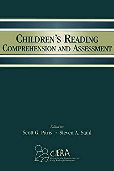 """""""Children's Reading Comprehension and Assessment (Center for Improvement of Early Reading) (English Edition)"""",作者:[Scott G. Paris, Steven A. Stahl]"""