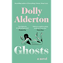 Ghosts: The Debut Novel from the Bestselling Author of Everything I Know About Love (English Edition)