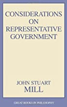 Considerations on Representative Government [with Biographical Introduction] (Great Books in Philosophy) (English Edition)