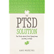 The PTSD Solution: The Truth About Your Symptoms and How to Heal (English Edition)