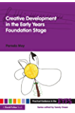 Creative Development in the Early Years Foundation Stage (Pr…