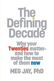"""""""The Defining Decade: Why Your Twenties Matter--And How to Make the Most of Them Now (English Edition)"""",作者:[Meg Jay]"""