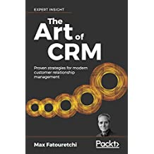 The Art of CRM: Proven strategies for modern customer relationship management (English Edition)