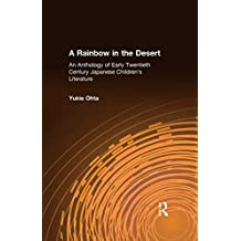 A Rainbow in the Desert: An Anthology of Early Twentieth Century Japanese Children's Literature (English Edition)