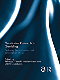 Qualitative Research in Gambling: Exploring the production a…