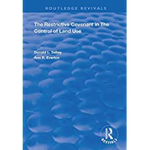 The Restrictive Covenant in the Control of Land Use (Routledge Revivals) (English Edition)