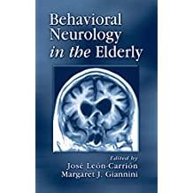 Behavioral Neurology in the Elderly (English Edition)