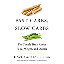 Fast Carbs, Slow Carbs: The Simple Truth About Food, Weight, and Disease (English Edition)