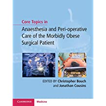 Core Topics in Anaesthesia and Perioperative Care of the Morbidly Obese Surgical Patient (English Edition)