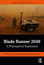 Blade Runner 2049: A Philosophical Exploration (Philosophers on Film) (English Edition)