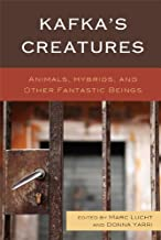 Kafka's Creatures: Animals, Hybrids, and Other Fantastic Beings (English Edition)