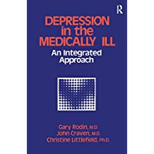 Depression And The Medically Ill: An Integrated Approach (English Edition)