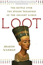 Loot: The Battle over the Stolen Treasures of the Ancient World (English Edition)