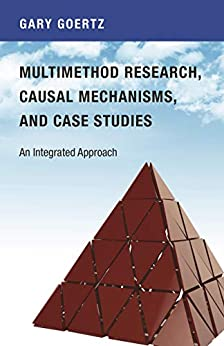 """Multimethod Research, Causal Mechanisms, and Case Studies: An Integrated Approach (English Edition)"",作者:[Gary Goertz]"