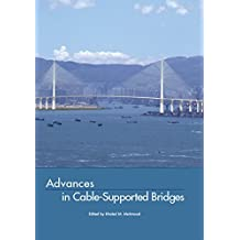 Advances in Cable-Supported Bridges: Selected Papers, 5th International Cable-Supported Bridge Operator's Conference, New York City, 28-29 August, 2006 ... Water and Earth Sciences) (English Edition)