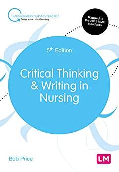 """Critical Thinking and Writing in Nursing (Transforming Nursing Practice Series) (English Edition)"",作者:[Bob Price]"