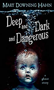 Deep and Dark and Dangerous: A Ghost Story (English Edition)