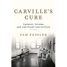 Carville's Cure: Leprosy, Stigma, and the Fight for Justice (English Edition)