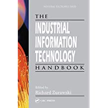 The Industrial Information Technology Handbook (Industrial Electronics) (English Edition)