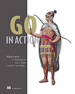 """""""Go in Action (English Edition)"""",作者:[Erik St. Martin, William Kennedy, Brian Ketelsen]"""
