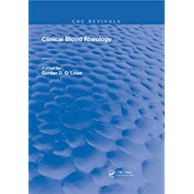 Clinical Blood Rheology: Volume 1 (Routledge Revivals) (English Edition)