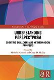 Understanding Perspectivism: Scientific Challenges and Metho…