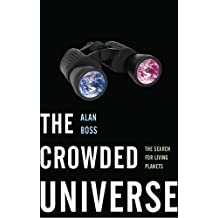 The Crowded Universe: The Search for Living Planets (English Edition)